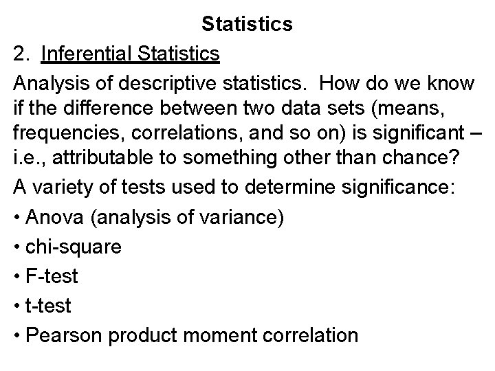 Statistics 2. Inferential Statistics Analysis of descriptive statistics. How do we know if the