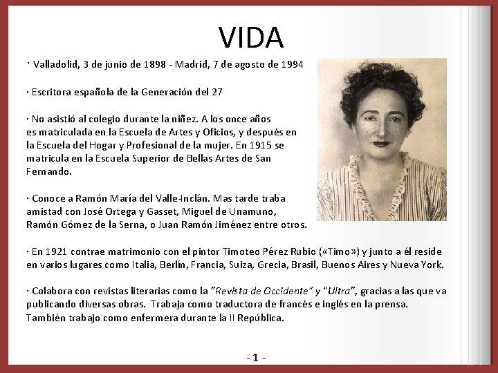 VIDA · Valladolid, 3 de junio de 1898 - Madrid, 7 de agosto de