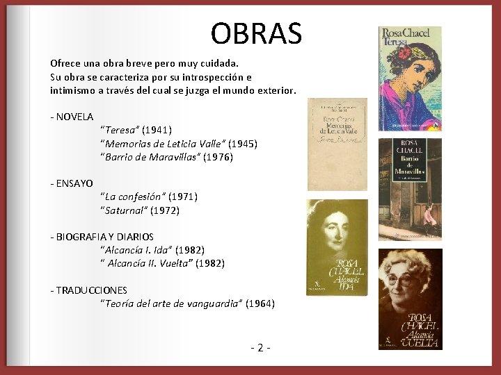 OBRAS Ofrece una obra breve pero muy cuidada. Su obra se caracteriza por su
