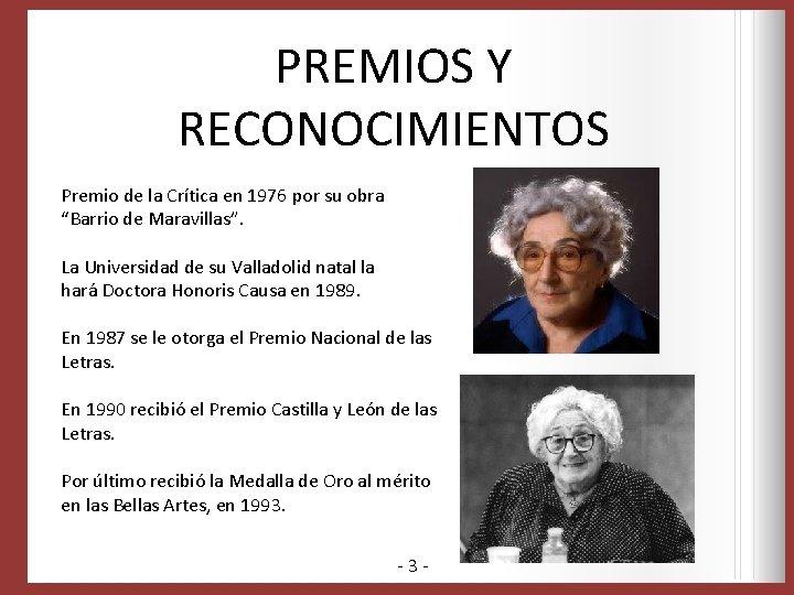 """PREMIOS Y RECONOCIMIENTOS Premio de la Crítica en 1976 por su obra """"Barrio de"""