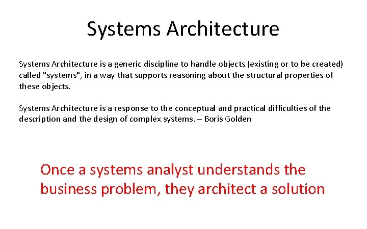 Systems Architecture is a generic discipline to handle objects (existing or to be created)