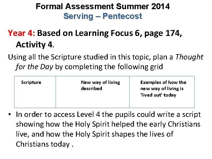 Formal Assessment Summer 2014 Serving – Pentecost Year 4: Based on Learning Focus 6,