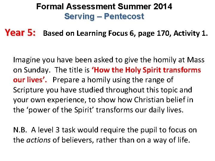 Formal Assessment Summer 2014 Serving – Pentecost Year 5: Based on Learning Focus 6,