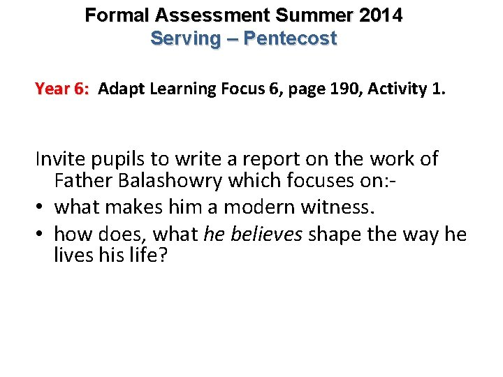 Formal Assessment Summer 2014 Serving – Pentecost Year 6: Adapt Learning Focus 6, page