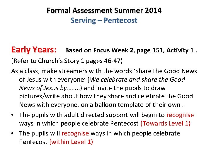 Formal Assessment Summer 2014 Serving – Pentecost Early Years: Based on Focus Week 2,