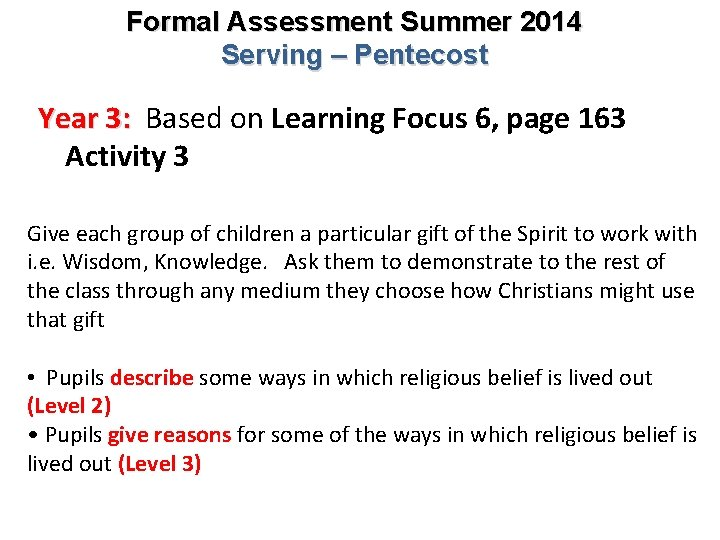 Formal Assessment Summer 2014 Serving – Pentecost Year 3: Based on Learning Focus 6,