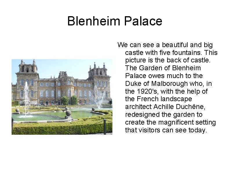 Blenheim Palace We can see a beautiful and big castle with five fountains. This