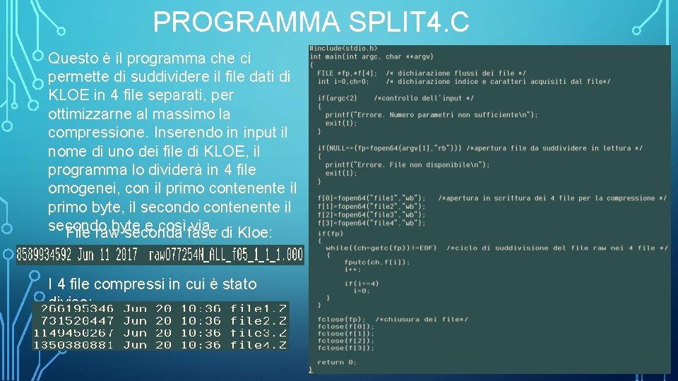 PROGRAMMA SPLIT 4. C Questo è il programma che ci permette di suddividere il