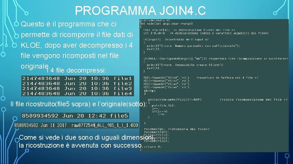 PROGRAMMA JOIN 4. C Questo è il programma che ci permette di ricomporre il