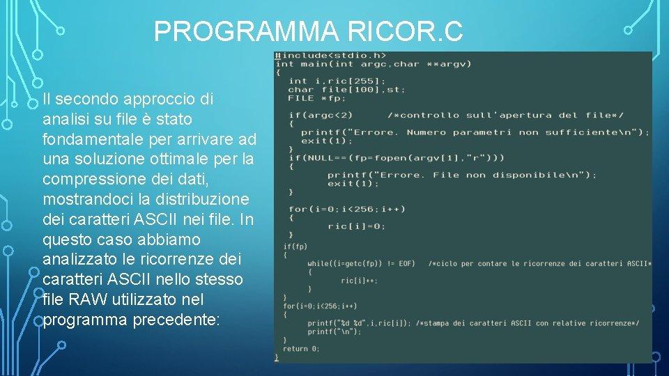 PROGRAMMA RICOR. C Il secondo approccio di analisi su file è stato fondamentale per