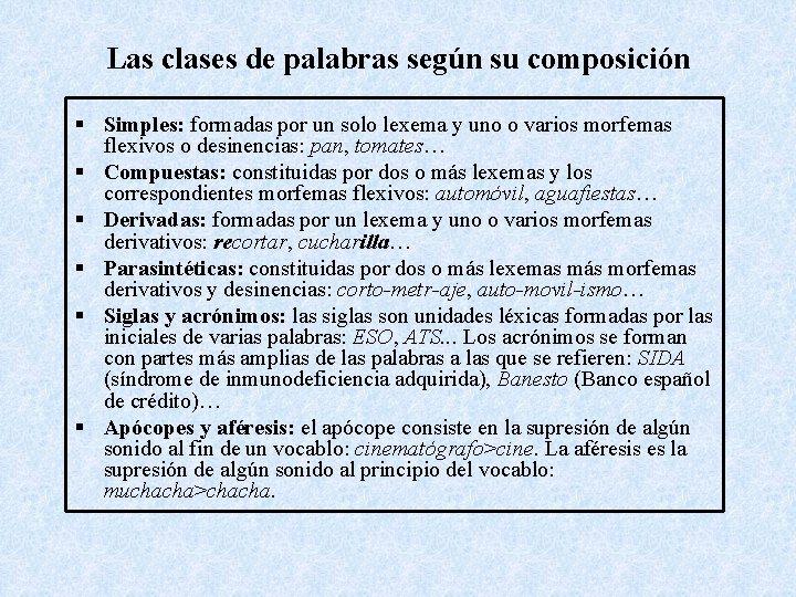 Las clases de palabras según su composición § Simples: formadas por un solo lexema