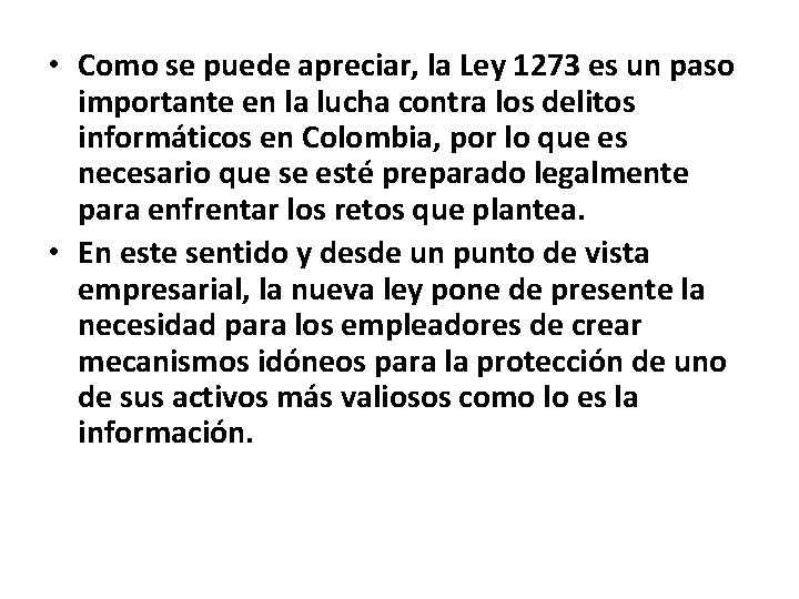 • Como se puede apreciar, la Ley 1273 es un paso importante en