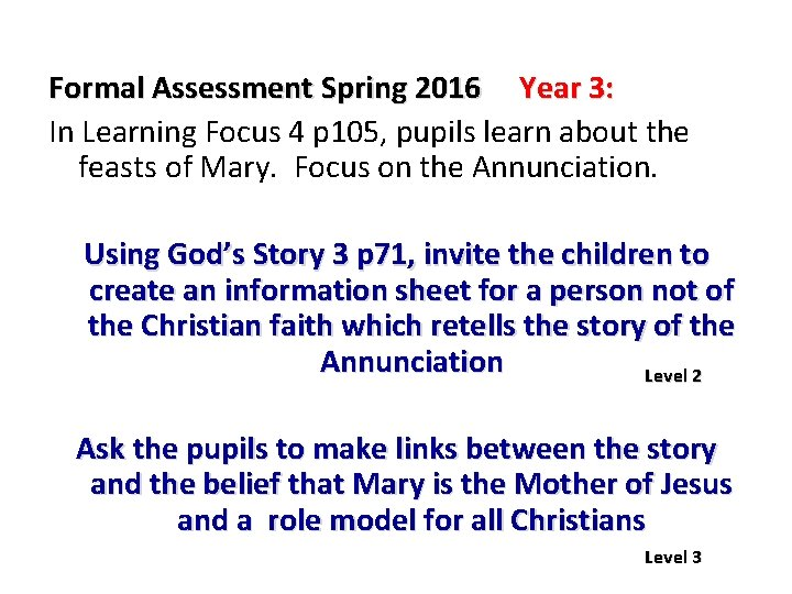 Formal Assessment Spring 2016 Year 3: In Learning Focus 4 p 105, pupils learn