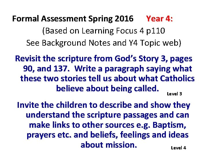 Formal Assessment Spring 2016 Year 4: (Based on Learning Focus 4 p 110 See