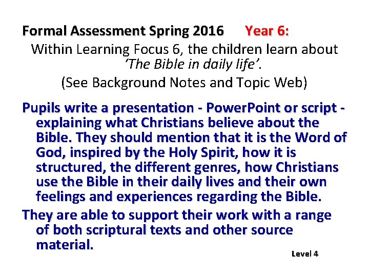 Formal Assessment Spring 2016 Year 6: Within Learning Focus 6, the children learn about