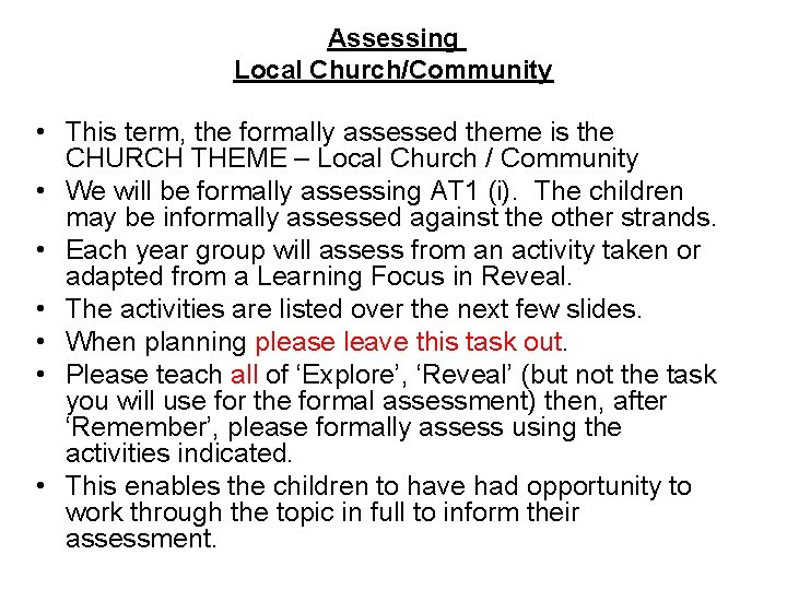 Assessing Local Church/Community • This term, the formally assessed theme is the CHURCH THEME