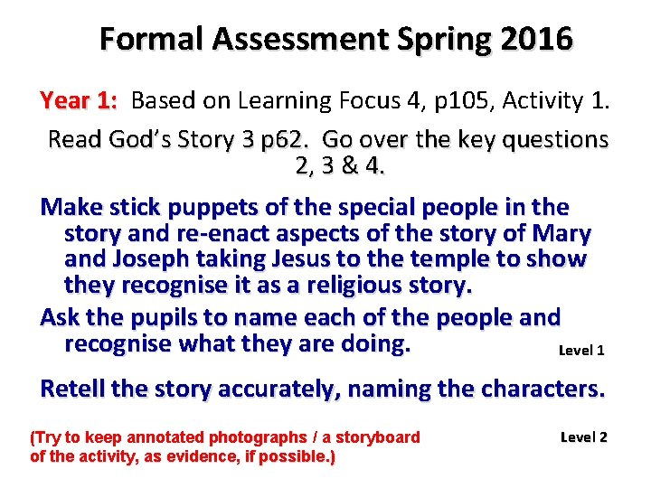 Formal Assessment Spring 2016 Year 1: Based on Learning Focus 4, p 105, Activity