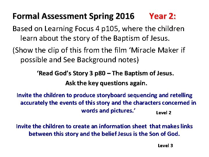 Formal Assessment Spring 2016 Year 2: Based on Learning Focus 4 p 105, where