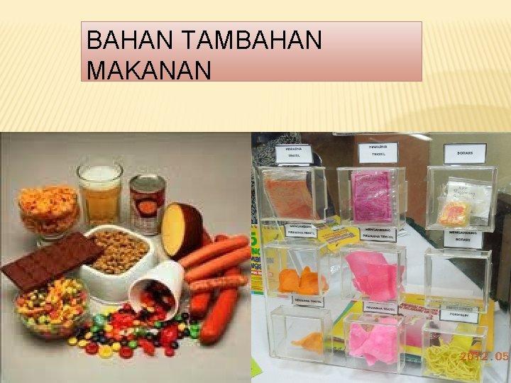 BAHAN TAMBAHAN MAKANAN