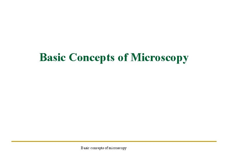 Basic Concepts of Microscopy Basic concepts of microscopy