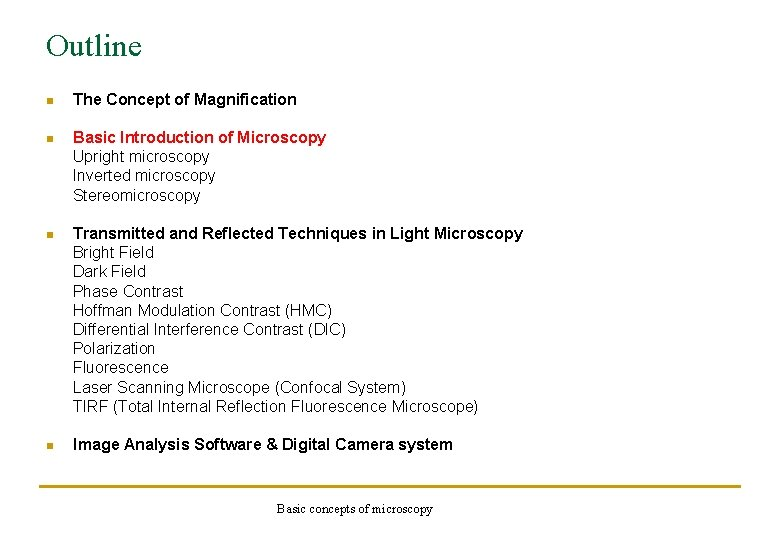 Outline n The Concept of Magnification n Basic Introduction of Microscopy Upright microscopy Inverted