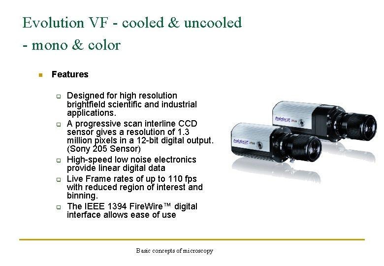 Evolution VF - cooled & uncooled - mono & color n Features q q
