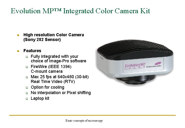 Evolution MP™ Integrated Color Camera Kit n High resolution Color Camera (Sony 282 Sensor)