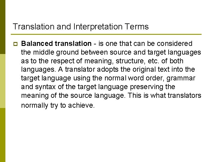 Translation and Interpretation Terms p Balanced translation - is one that can be considered