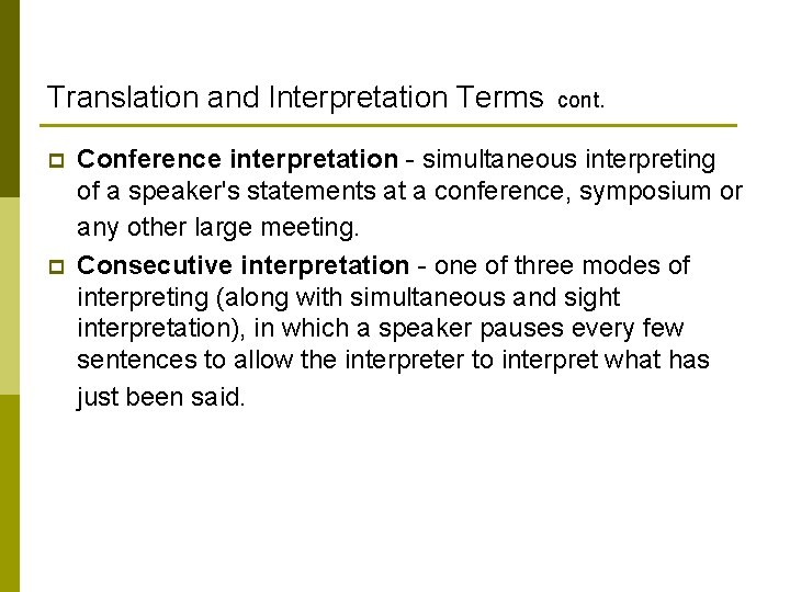 Translation and Interpretation Terms cont. p p Conference interpretation - simultaneous interpreting of a