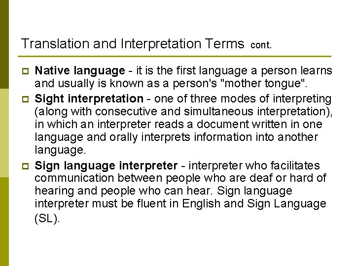 Translation and Interpretation Terms cont. p p p Native language - it is the