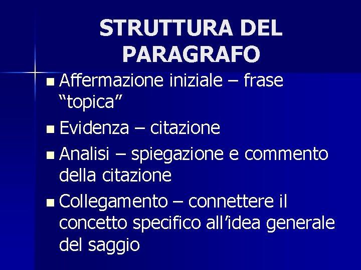 """STRUTTURA DEL PARAGRAFO n Affermazione iniziale – frase """"topica"""" n Evidenza – citazione n"""