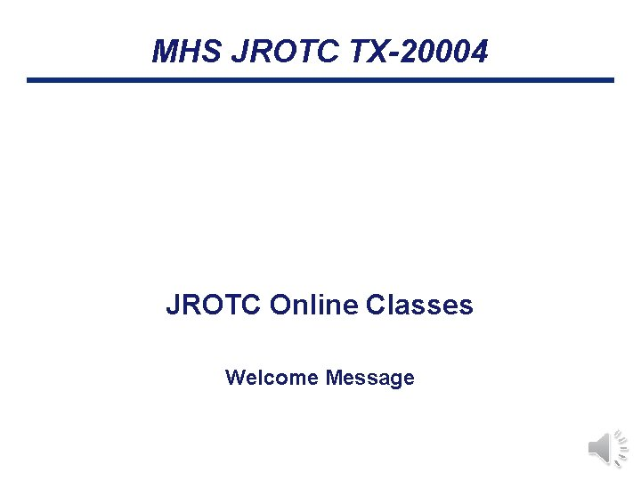 MHS JROTC TX-20004 JROTC Online Classes Welcome Message