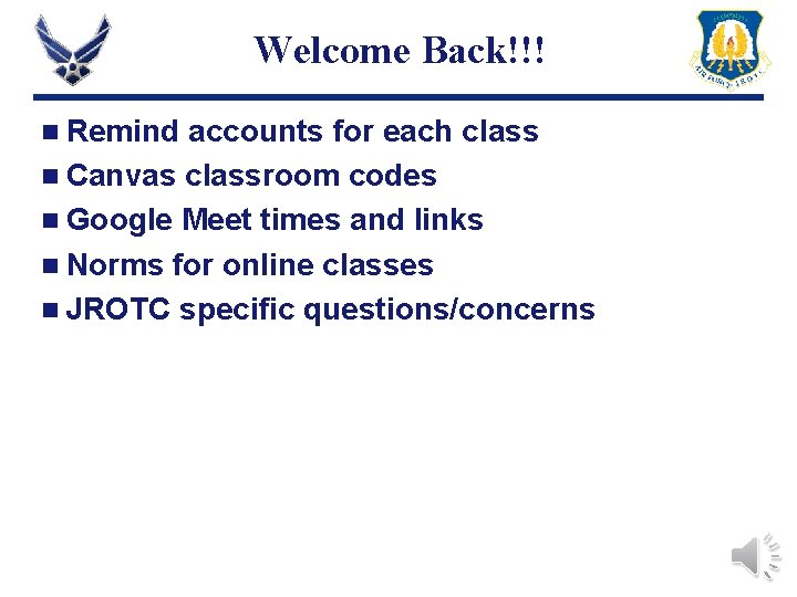Welcome Back!!! n Remind accounts for each class n Canvas classroom codes n Google