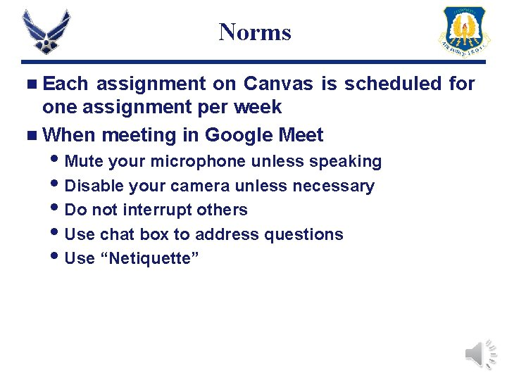 Norms n Each assignment on Canvas is scheduled for one assignment per week n
