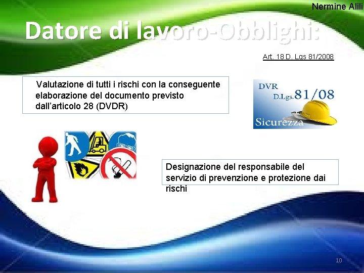 Nermine Alili Datore di lavoro-Obblighi: Art. 18 D. Lgs 81/2008 Valutazione di tutti i