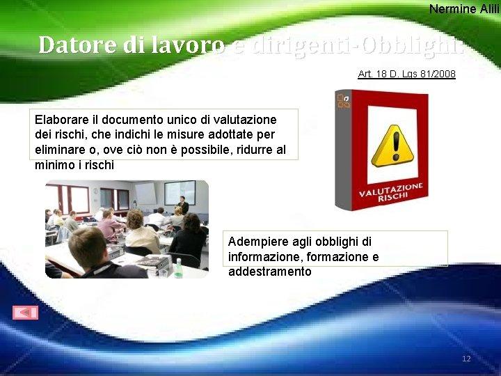 Nermine Alili Datore di lavoro e dirigenti-Obblighi: Art. 18 D. Lgs 81/2008 Elaborare il