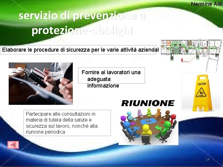 Nermine Alili servizio di prevenzione e protezione-obblighi Elaborare le procedure di sicurezza per le