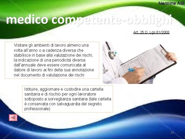 Nermine Alili medico competente-obblighi Art. 25 D. Lgs 81/2008 Visitare gli ambienti di lavoro