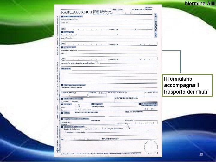 Nermine Alili Il formulario accompagna il trasporto dei rifiuti 25