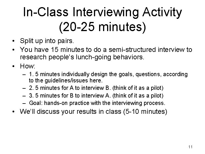 In-Class Interviewing Activity (20 -25 minutes) • Split up into pairs. • You have