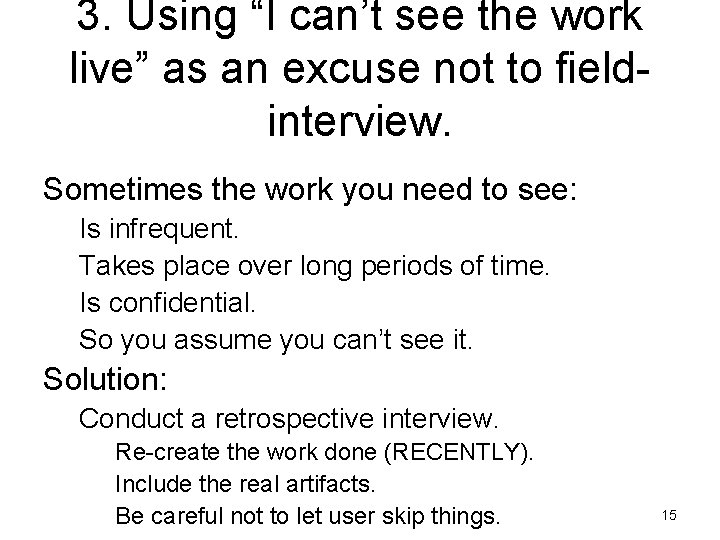 """3. Using """"I can't see the work live"""" as an excuse not to fieldinterview."""