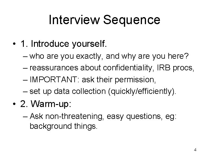 Interview Sequence • 1. Introduce yourself. – who are you exactly, and why are