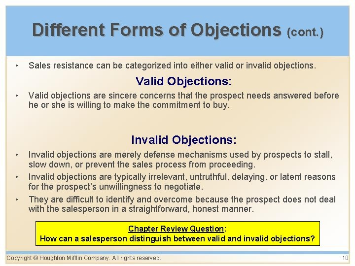 Different Forms of Objections (cont. ) • Sales resistance can be categorized into either
