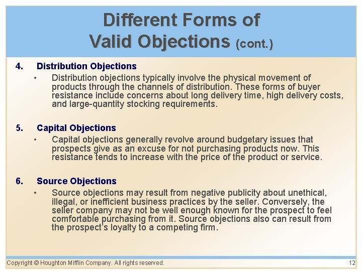 Different Forms of Valid Objections (cont. ) 4. Distribution Objections • Distribution objections typically