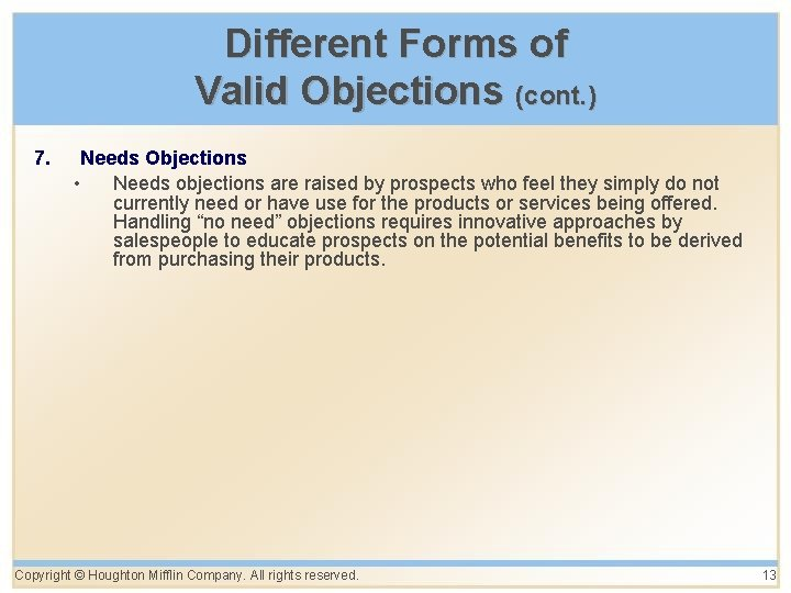 Different Forms of Valid Objections (cont. ) 7. Needs Objections • Needs objections are