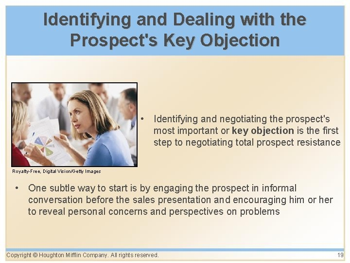 Identifying and Dealing with the Prospect's Key Objection • Identifying and negotiating the prospect's