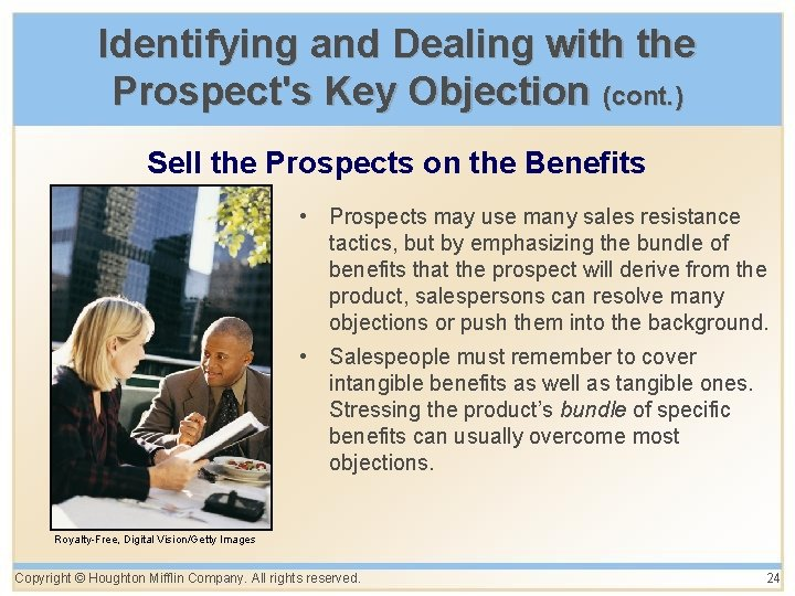 Identifying and Dealing with the Prospect's Key Objection (cont. ) Sell the Prospects on