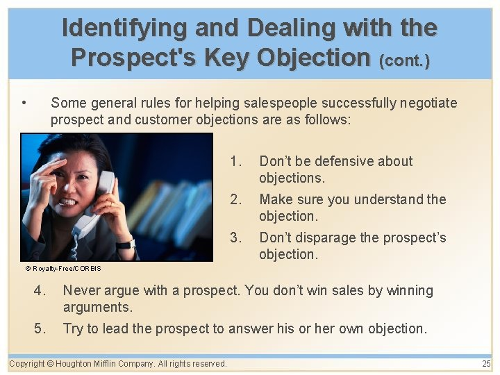 Identifying and Dealing with the Prospect's Key Objection (cont. ) • Some general rules