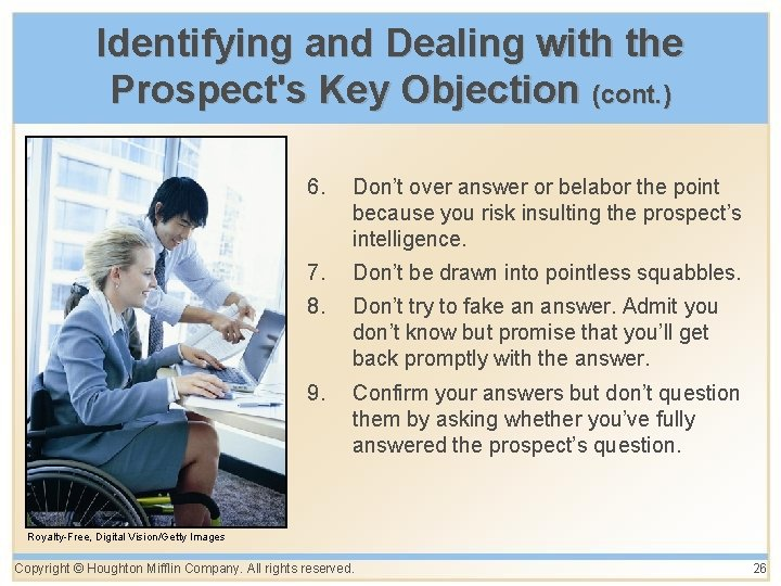 Identifying and Dealing with the Prospect's Key Objection (cont. ) 6. Don't over answer
