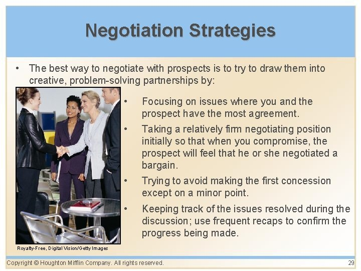 Negotiation Strategies • The best way to negotiate with prospects is to try to